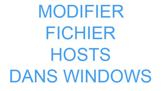 modifier votre fichier Hosts dans Windows