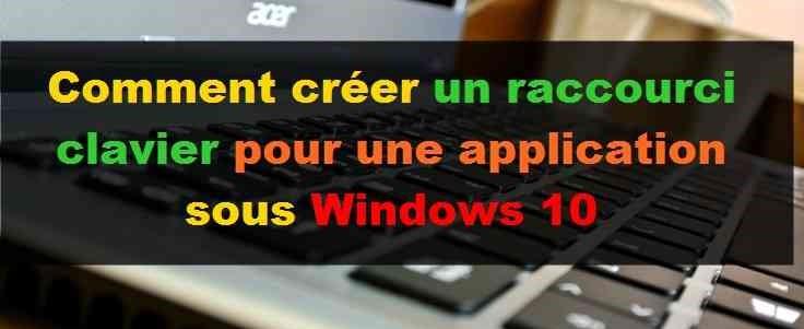 définir des raccourcis clavier pour les applications sous Windows 10